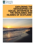 Exploring the Geographies of Social Enterprise in the Highlands and Islands
